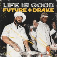 Future & Drake: Life Is Good (Vídeo musical) - Poster / Imagen Principal