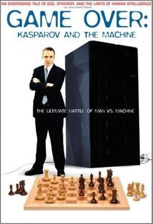 Game Over: Kasparov and the Machine (2004) - Filmaffinity