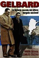 Gelbard: Historia secreta del último burgués nacional  - Poster / Imagen Principal