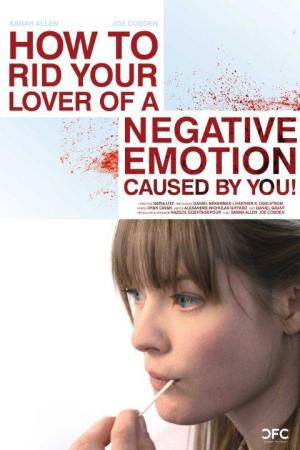 How to Rid Your Lover of a Negative Emotion Caused by You! (C)