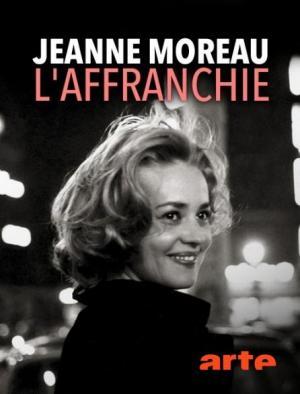 Jeanne Moreau, l'affranchie (TV)