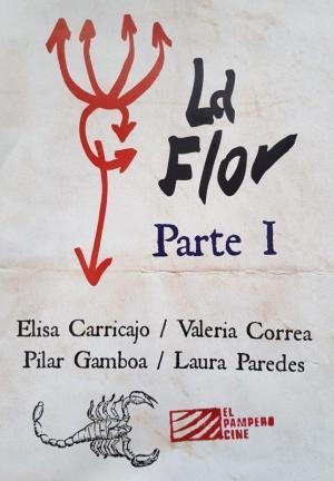 La flor: Primera parte