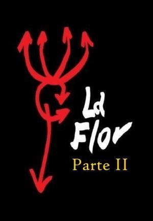 La flor: Segunda parte