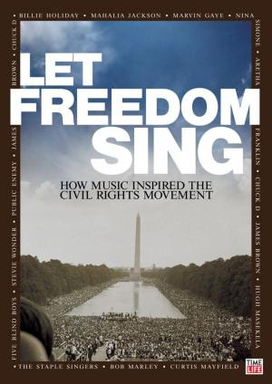 Let Freedom Sing: How Music Inspired the Civil Rights Movement
