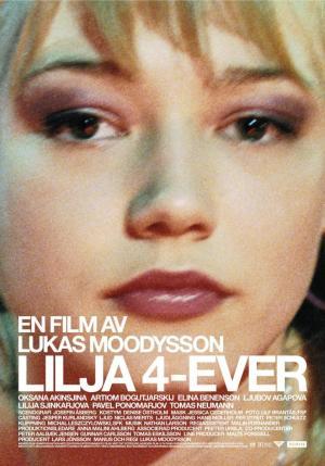 Lilja forever (Lilja 4-ever)