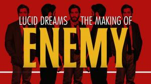 Lucid Dreams: The Making of Enemy (C)
