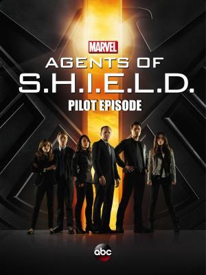 Marvel, Agentes de SHIELD - Episodio piloto (TV)
