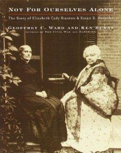 Not for Ourselves Alone: The Story of Elizabeth Cady Stanton & Susan B. Anthony (TV)