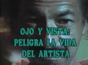 Ojo y vista: peligra la vida del artista (C)