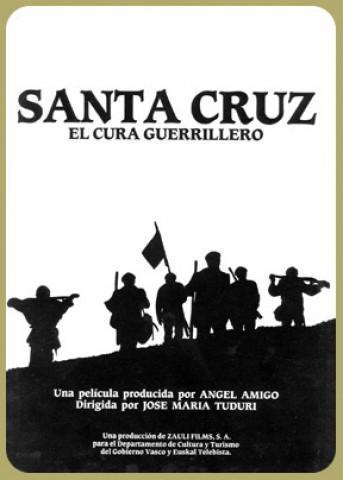 Santa Cruz, el cura guerrillero  - Poster / Main Image