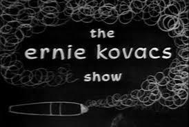 The Ernie Kovacs Show (Serie de TV)