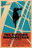 The Russian Woodpecker  - Poster / Imagen Principal