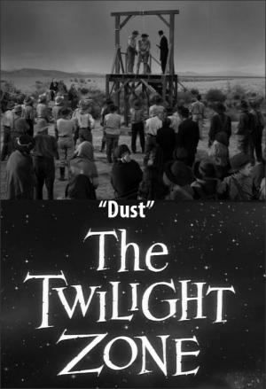 The Twilight Zone: Dust (TV)