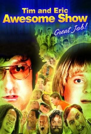 Tim and Eric Awesome Show, Great Job! (Serie de TV)