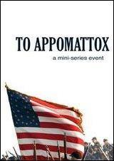 To Appomattox (Miniserie de TV)