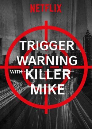 Trigger Warning with Killer Mike (Miniserie de TV)
