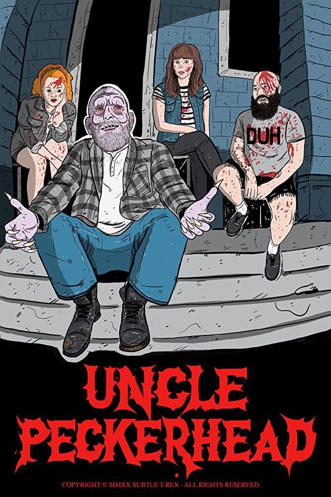 Uncle Peckerhead (2020) - Filmaffinity