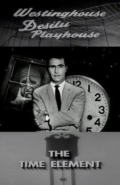 Westinghouse Desilu Playhouse: The Time Element (TV)