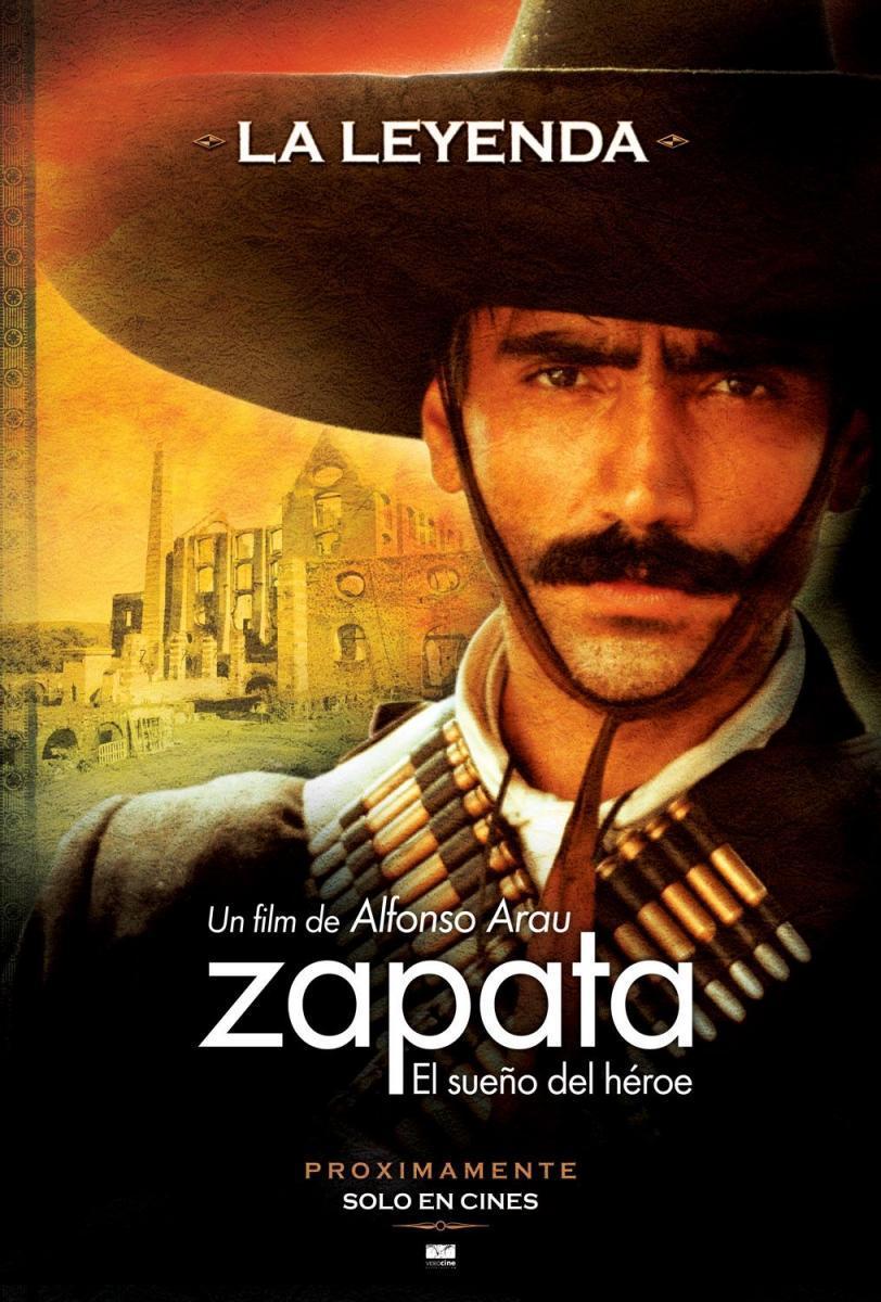 Zapata El Sueño Del Héroe 2004 Filmaffinity