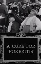 A Cure for Pokeritis (S)