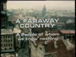 A Faraway Country: A People Of Whom We Know Nothing (S)