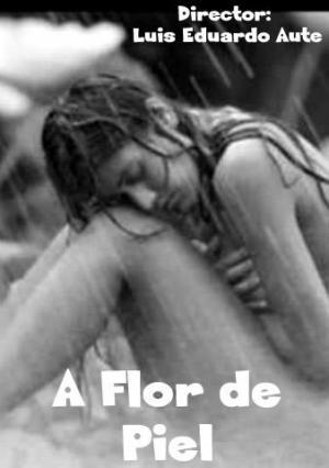 A flor de piel (S)