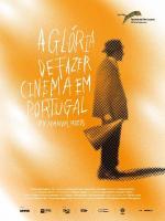 A Glória de Fazer Cinema em Portugal (C)
