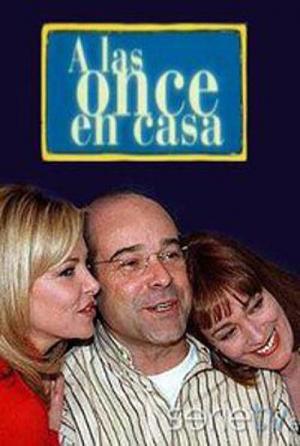 A las once en casa (A las 11 en casa) (TV Series) (TV Series)