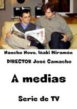 A medias (TV Series)