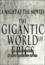 A Night at the Movies: The Gigantic World of Epics (TV)
