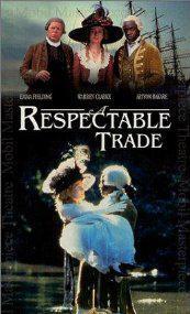 A Respectable Trade (Miniserie de TV)