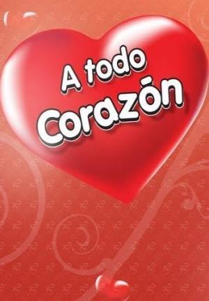 A todo corazón (TV Series)