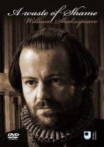 A Waste of Shame: The Mystery of Shakespeare and His Sonnets (TV)
