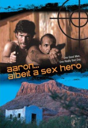 Aaron... Albeit a Sex Hero