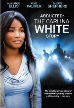 Robada: La historia de Carlina White (TV)