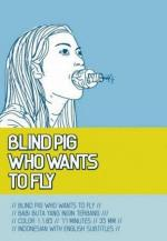 Blind Pig Wants to Fly