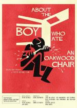 About the Boy Who Ate an Oakwood Chair (C)