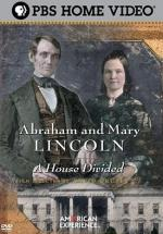 Abraham and Mary Lincoln: A House Divided (American Experience) (Miniserie de TV)