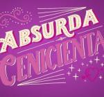 Absurda Cenicienta (C)