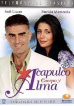 Acapulco, cuerpo y alma (Serie de TV)
