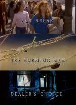 Act Break/The Burning Man/Dealer's Choice (Ep)