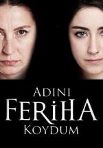 Adini Feriha Koydum (TV Series)
