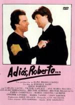 Adiós, Roberto