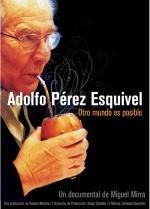 Adolfo Pérez Esquivel. Otro mundo es posible