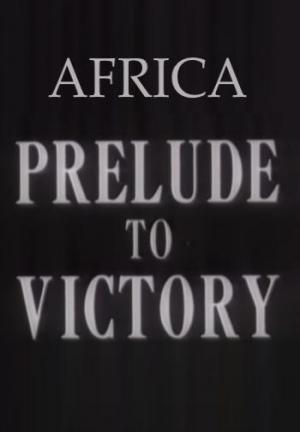 Africa, Prelude to Victory (C)