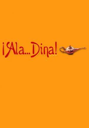 ¡Ala... Dina! (Aladina) (TV Series)