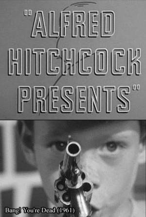 Alfred Hitchcock presenta: Bang! estás muerto (TV)