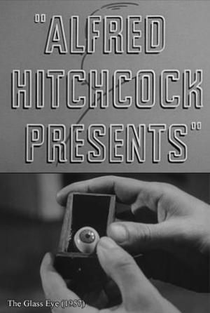 Alfred Hitchcock presenta: El ojo de cristal (TV)
