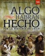Algo habrán hecho... Por la historia de Chile (Serie de TV)
