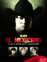Alias el Mexicano (Serie de TV)